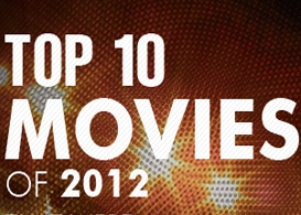 top 10 movies of 2012