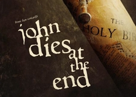 john dies at the end - advance movie review, scary sic-fi romp