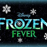 "FANS HAVE ""FROZEN FEVER"" OVER THE FRANCHISES NEW SHORT & ANNOUNCEMENT OF A SEQUEL"
