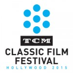 TCM FILM FESTIVAL 2015 DOESN'T DELIVER AS IN RECENT YEARS