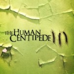 THE HUMAN CENTIPEDE III: ADVANCE REVIEW