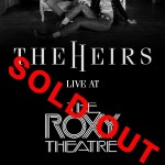 NEWCOMERS THE HEIRS SOLD OUT THE ROXY
