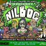 THE HOLLYWOOD FRINGE FESTIVAL GOES CAMP WITH NILBOG: THE UNAUTHORIZED PARODY OF TROLL 2