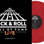 WIN A LIMITED EDITION ROCK & ROLL HALL OF FAME LIVE: VOLUME 2 VINYL