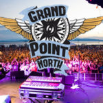 EXPLORE THE GRAND POINT NORTH FESTIVAL THIS WEEKEND