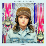 REVIEW: WILD – STREETS OF LAREDO