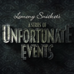 "Netflix's ""A Series of Unfortunate Events"" is a Sometimes Trying but Faithful Adaptation"