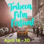 What to Watch: Tribeca Film Festival 2017